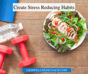 7 Tips to Create and Stay Committed to Stress Reducing Habits