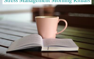 Stress Management Morning Rituals